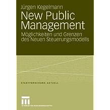 New Public Management: Möglichkeiten und Grenzen des Neuen Steuerungsmodells (Stadtforschung aktuell) (German Edition)