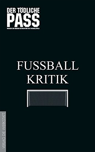 Fußballkritik: Das Beste aus 20 Jahren DER TÖDLICHE PASS