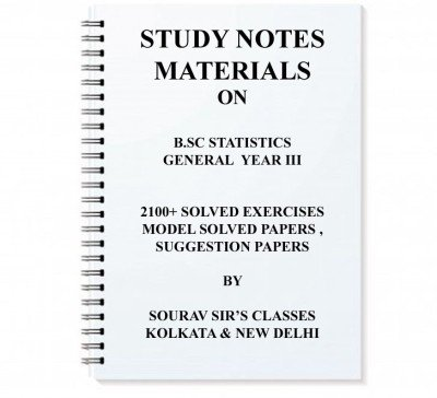 Study Material Notes On Bsc Statistics Year Iii With Solved Exercises , Model Paper, Suggestion Papers