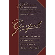 Gospel: The Life of Jesus as Told by the World's Great Writers