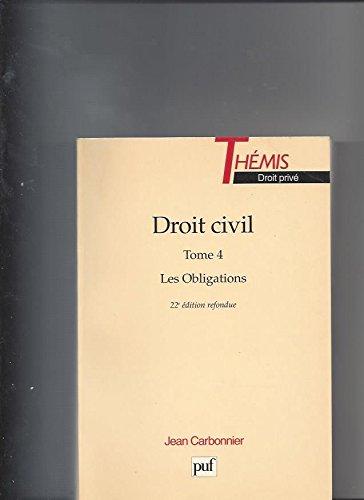 DROIT CIVIL. Tome 4, Les Obligations, 22ème édition