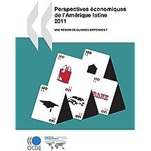 Perspectives économiques de l'Amérique latine 2011: Une région de classes moyennes ? (ECONOMIE)