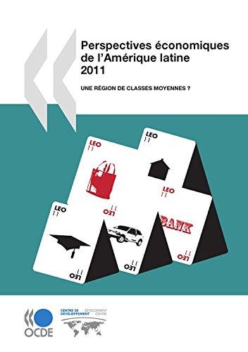 Perspectives économiques de l'Amérique latine 2011: Une région de classes moyennes ?