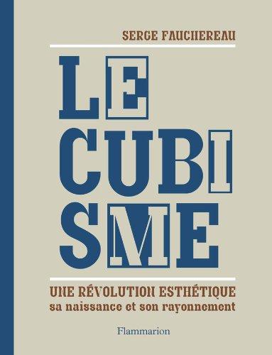 Le cubisme, une rvolution esthtique : Sa naissance et son rayonnement