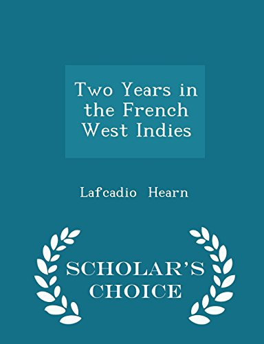 two-years-in-the-french-west-indies-scholars-choice-edition