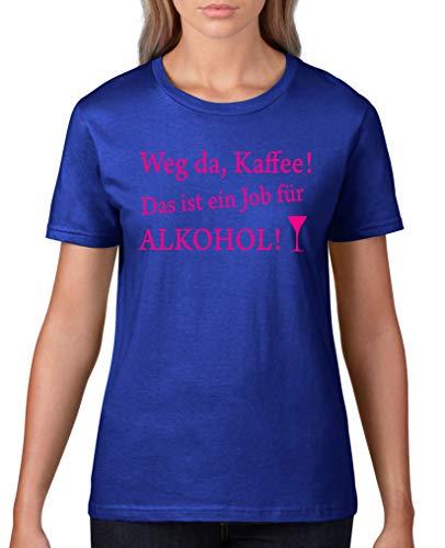 Comedy Shirts - Weg da Kaffee! Das ist EIN Job Fuer Alkohol! - Damen T-Shirt - Royalblau/Pink Gr. XS