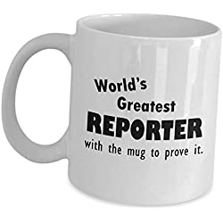 Gift For Worlds Greatest Reporter Coffee Cup - With The Mug To Prove - Funny Cute Gag Appreciation Recognition Award Gifts For News Correspondent Journalist Sports Court Men Women Graduation Promotion