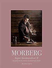 Morberg lagar husmanskost II : Klassiker från Europas kök