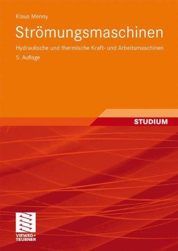 Strömungsmaschinen: Hydraulische und Thermische Kraft- und Arbeitsmaschinen (German Edition), 5. Auflage
