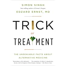 Trick or Treatment: The Undeniable Facts about Alternative Medicine by Edzard Ernst (2009-10-19)