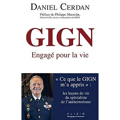 GIGN : engagé pour la vie. ' Ce que le GIGN m'a appris ': les leçons de vie du spécialiste de l'anti-terrorisme en France (Témoignage)