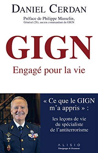 Gign Engage Pour La Vie Ce Que Le Gign M A Appris