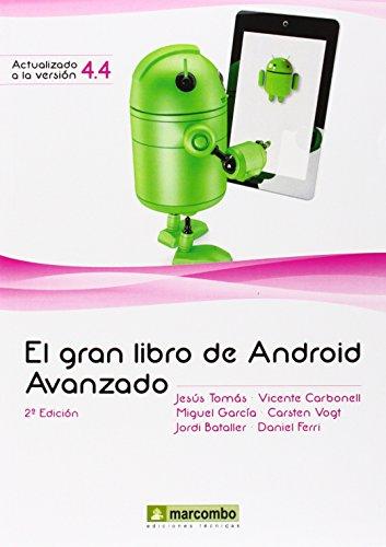 El Gran Libro De Android Avanzado - 2ª Edición por JESÚS TOMÁS GIRONÉS