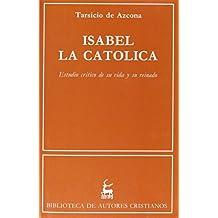 Isabel la Católica. Estudio crítico de su vida y su reinado (NORMAL)