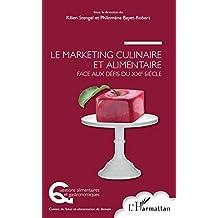 Le marketing culinaire et alimentaire face aux défis du XXIe siècle