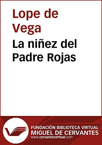 La niñez del Padre Rojas (Biblioteca Virtual Miguel de Cervantes) por Lope De Vega