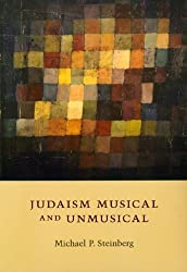 Judaism Musical and Unmusical by Michael P. Steinberg (2008-01-31)
