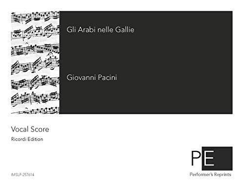 Gli arabi nelle Galli - Vocal Score