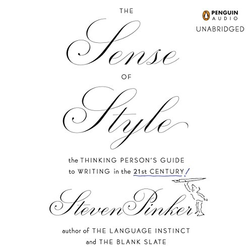 The Sense of Style: The Thinking Person's Guide to Writing in the 21st Century Audio-style