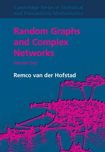 Random Graphs and Complex Networks: Volume 1 (Cambridge Series in Statistical and Probabilistic Mathematics, Band 43)