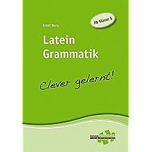 Latein Grammatik - clever gelernt: Ab Klasse 5
