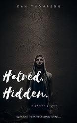 Hatred. Hidden. A Psychological Short Story