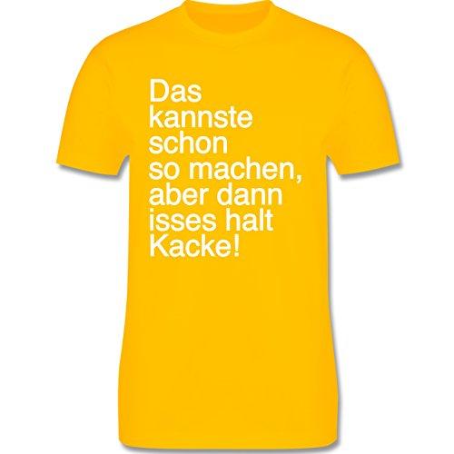 Statement Shirts - Das kannste schon so machen aber dann isses halt kacke - Herren Premium T-Shirt Gelb