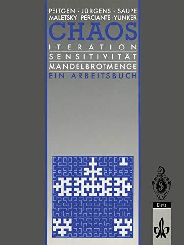 Mandelbrot-menge (Chaos: Iteration Sensitivität Mandelbrot-Menge Ein Arbeitsbuch (Chaos und Fraktale) (German Edition))
