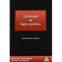 Lecciones De Lógica Jurídica. Colección Universitaria: Textos Jurídicos.