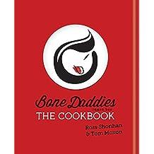 Bone Daddies: The Cookbook (English Edition)
