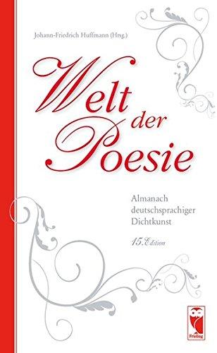 Welt der Poesie: Almanach deutschsprachiger Dichtkunst. 15. Edition (Frieling - Anthologien)