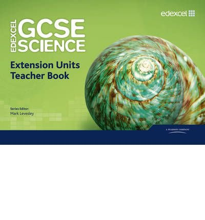 [(Edexcel GCSE Science: Extension Units Teacher Book)] [ By (author) Mark Levesley, By (author) Penny Johnson, By (author) Miles Hudson, By (author) Susan Kearsey, By (author) Richard Grime, By (author) Nigel Saunders, By (author) Iain Brand, By (author) Peter Ellis, By (author) Steve Gray, By (author) Mary Jones ] [September, 2011]