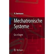 Mechatronische Systeme: Grundlagen (German Edition)