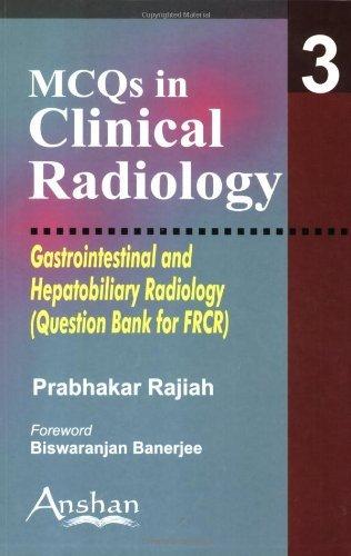 Gastrointestinal and Hepatobiliary Radiology (MCQs in Clinical Radiology) by Rajiah Prabhakar (2005-10-03)
