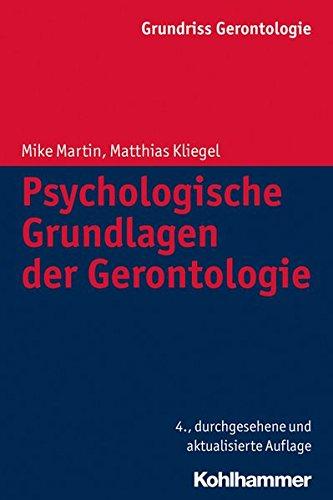 Grundriss Gerontologie: Psychologische Grundlagen der Gerontologie