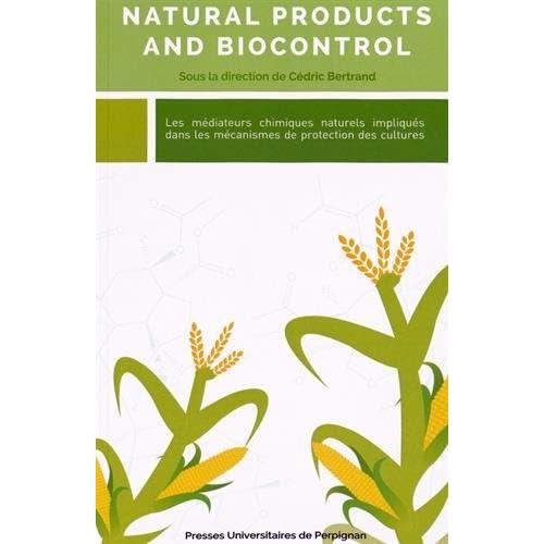 Natural Products and Biocontrol : Les médiateurs chimiques naturels impliqués dans les mécanismes de protection des cultures