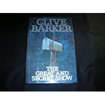 The Great and Secret Show: The First Book of the Art