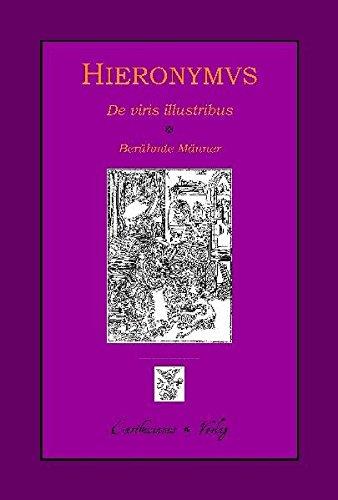 Hieronymus, De viris illustribus - Berühmte Männer: Mit umfassender Werkstudie herausgegeben, übersetzt und kommentiert von Claudia Barthold