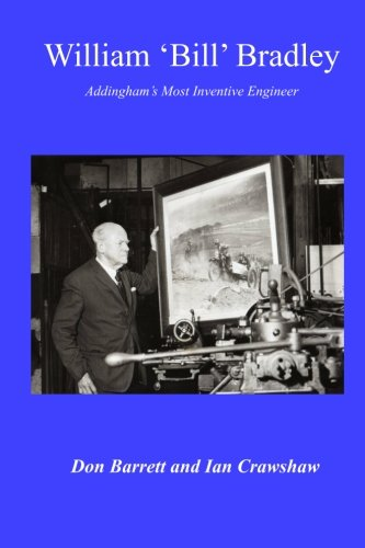 William 'Bill' Bradley: Addingham's Most Inventive Engineer