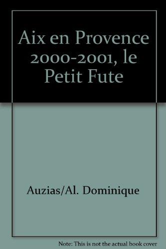 Aix-en-Provence, 2000-2001. Le Petit Futé