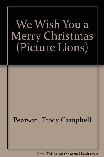 We wish you a merry Christmas : a traditional Christmas carol