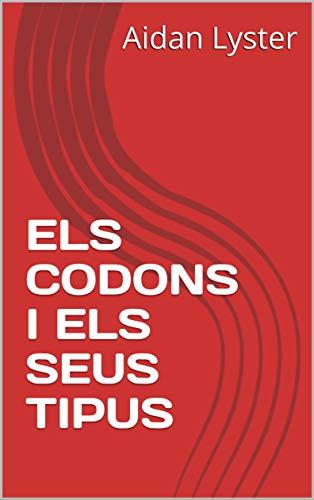 ELS CODONS I ELS SEUS TIPUS (Catalan Edition)