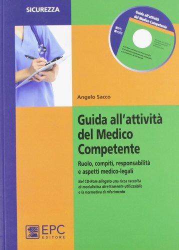 Guida all'attivit del medico competente. Ruolo, compiti, responsabilit e aspetti medico-legali