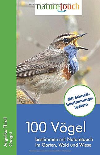 100 Vögel bestimmen mit Naturetouch: im Garten, Wald und Wiese