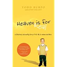 Heaven is For Real: A Little Boy's Astounding Story of His Trip to Heaven and Back (Christian Large Print Originals) Lrg Rep Edition by Burpo, Todd published by Large Print Press (2011) Paperback
