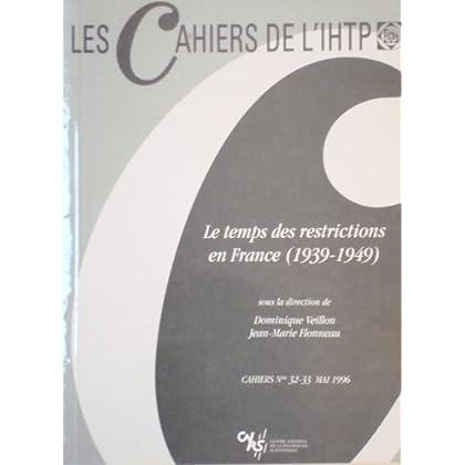 Le temps des restrictions en France, 1939-1949 (Les cahiers de l'Institut d'histoire du temps présent)