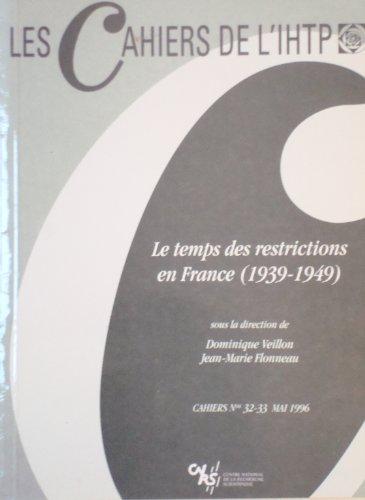 Le temps des restrictions en France, 1939-1949 (Les cahiers de l'Institut d'histoire du temps présent) par Dominique Veillon