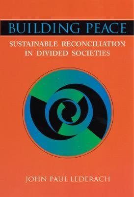 [( Building Peace: Sustainable Reconciliation in Divided Societies By Lederach, John Paul ( Author ) Paperback Feb - 1998)] Paperback