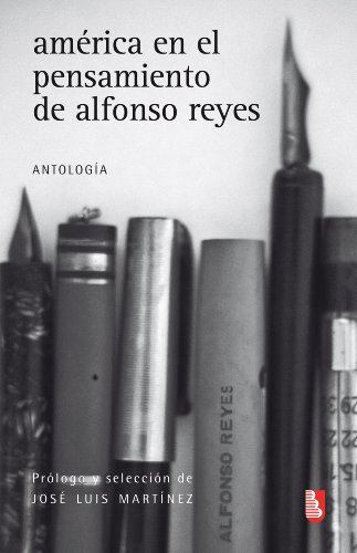 América en el pensamiento de Alfonso Reyes. Antología (Biblioteca Universitaria de Bolsillo)