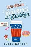 Die kleine Bäckerei in Brooklyn (Romantic Escapes 2)